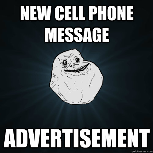 new cell phone message advertisement - Forever Alone