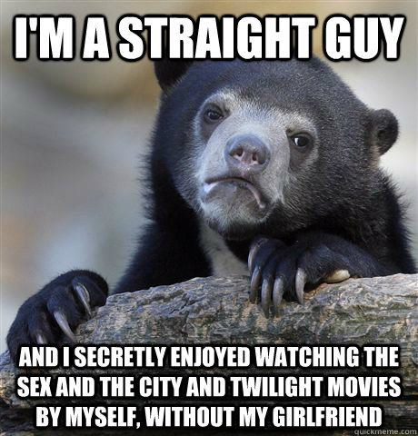 im a straight guy and i secretly enjoyed watching the sex a - Confession Bear