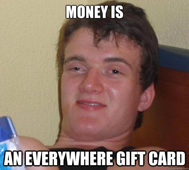 money is an everywhere gift card - 10 Guy