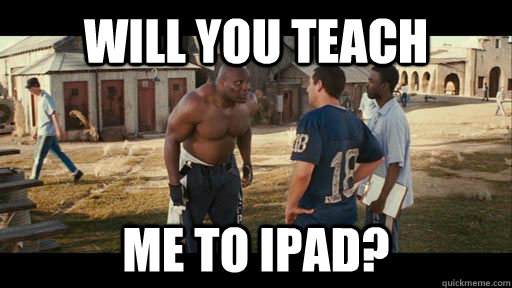 will you teach me to ipad -