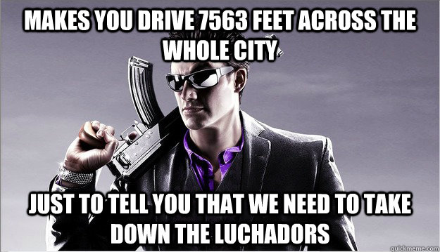 makes you drive 7563 feet across the whole city just to tell -