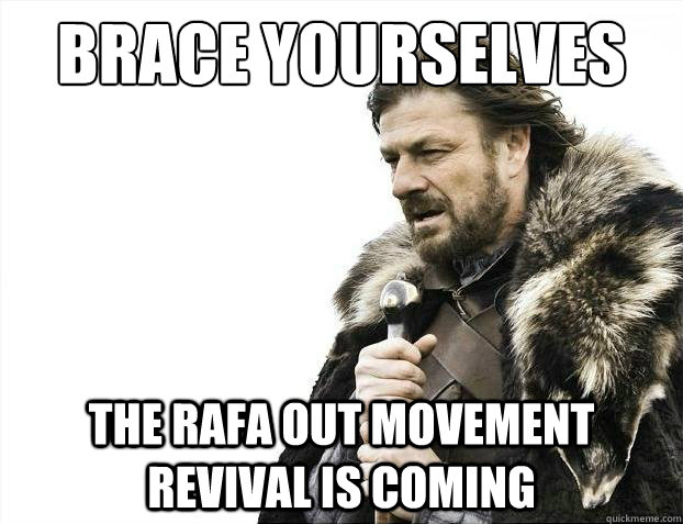 brace yourselves the rafa out movement revival is coming - 2012 brace yourself!