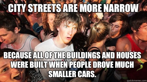 City streets are more narrow Because all of the buildings an - Sudden Clarity Clarence