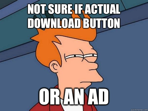 Not sure if actual download button Or an ad - Futurama Fry
