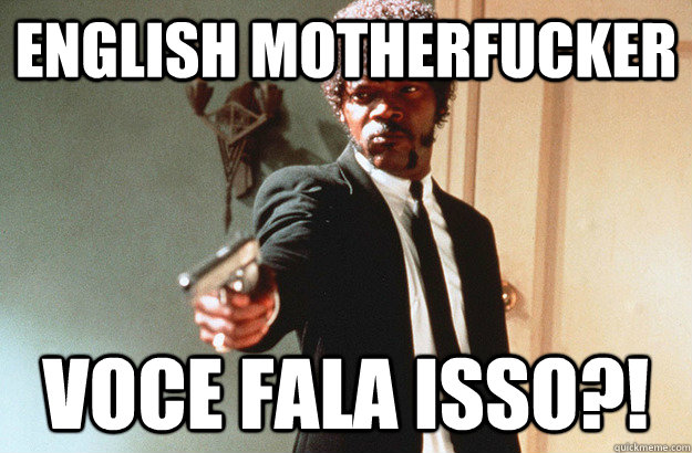 english motherfucker voce fala isso - pulp fiction