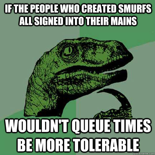 if the people who created smurfs all signed into their mains - Philosoraptor