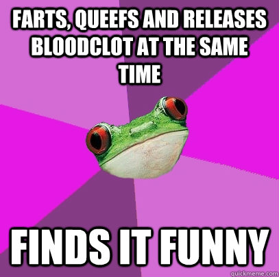 farts queefs and releases bloodclot at the same time finds  - Foul Bachelorette Frog