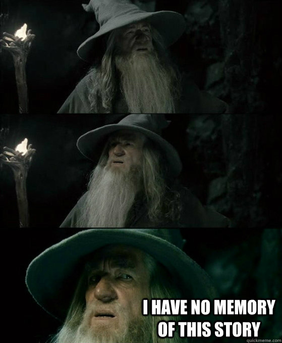 i have no memory of this story - No memory Gandalf