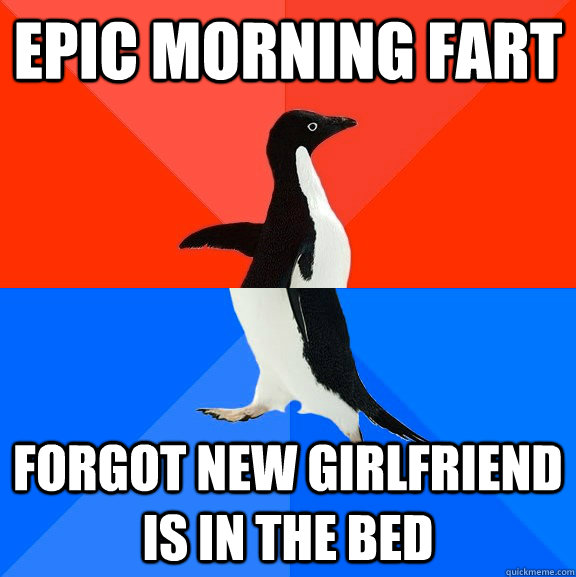 epic morning fart forgot new girlfriend is in the bed - Socially Awesome Awkward Penguin