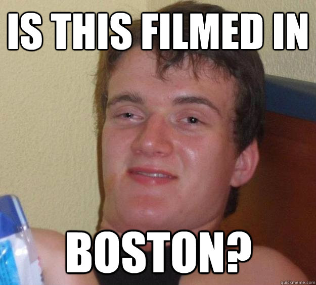 is this filmed in boston - 10 Guy