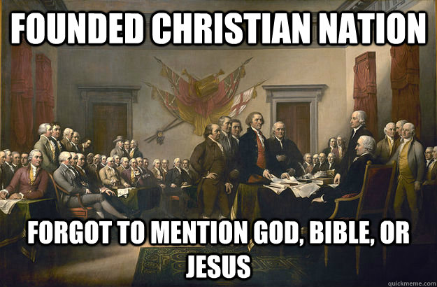 founded christian nation forgot to mention god bible or je - Scumbag Founding Fathers
