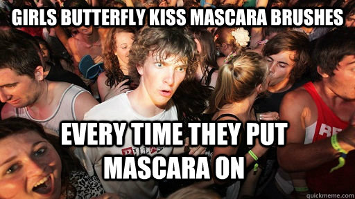 girls butterfly kiss mascara brushes every time they put mas - Sudden Clarity Clarence