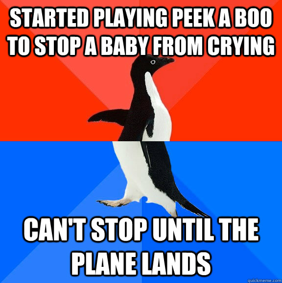 started playing peek a boo to stop a baby from crying cant  - Socially Awesome Awkward Penguin