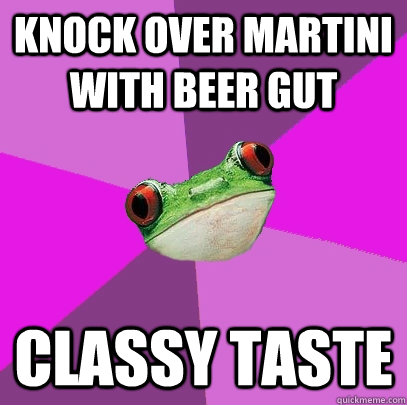 knock over martini with beer gut classy taste - Foul Bachelorette Frog