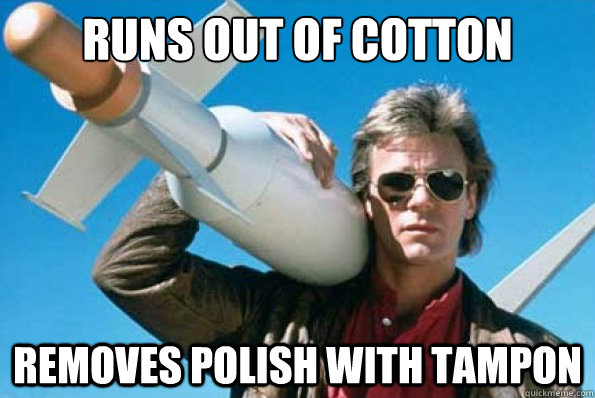 runs out of cotton removes polish with tampon - Crafty MacGyver