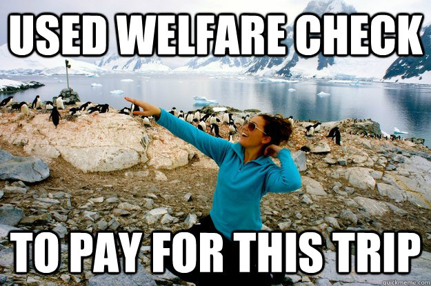 used welfare check to pay for this trip - Entitlement Girl