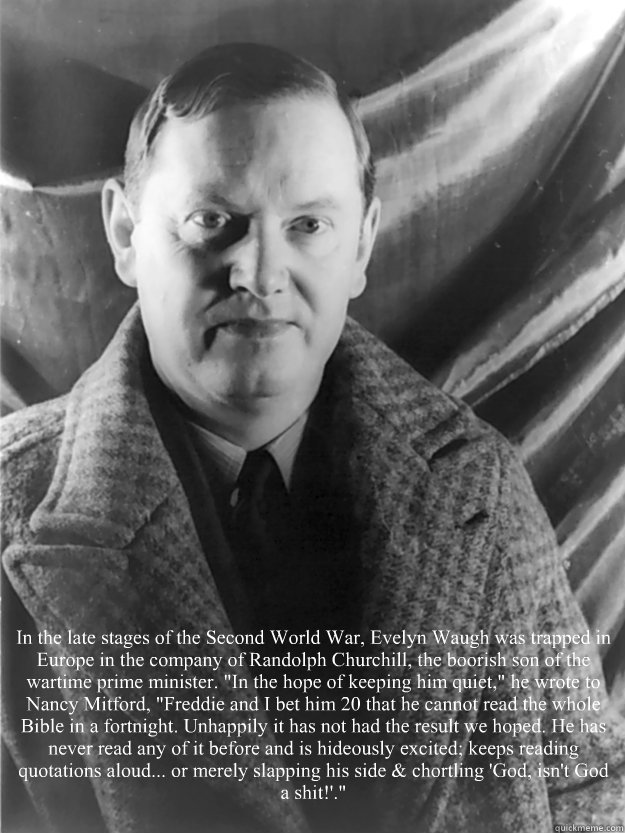 in the late stages of the second world war evelyn waugh was -