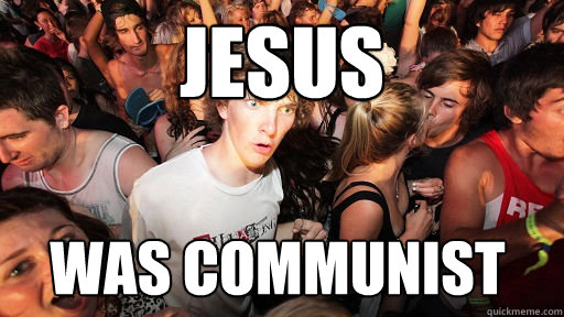 jesus was communist - Sudden Clarity Clarence