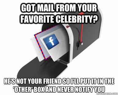 got mail from your favorite celebrity hes not your friend  -