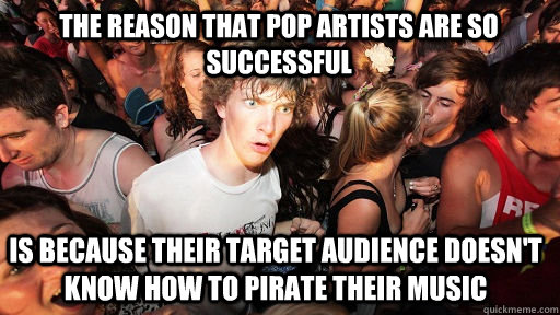 the reason that pop artists are so successful is because the - Sudden Clarity Clarence