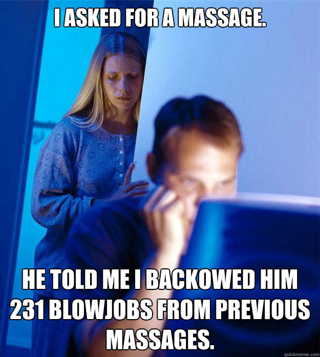 i asked for a massage he told me i backowed him 231 blowjob - Redditors Wife