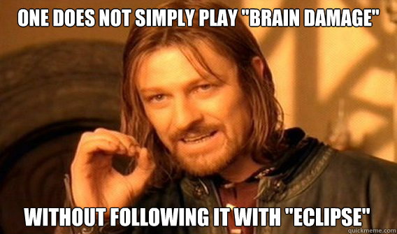 one does not simply play brain damage without following it - One Does Not Simply