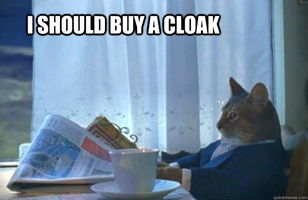 i should buy a cloak - Sophisticated Cat