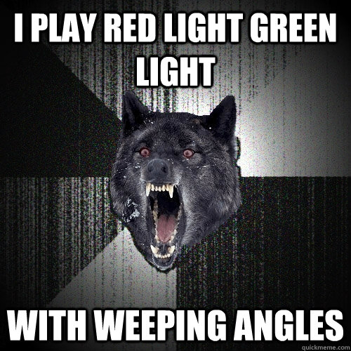 i play red light green light with weeping angles - Insanity Wolf
