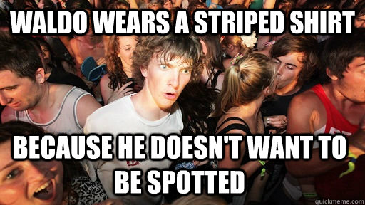 waldo wears a striped shirt because he doesnt want to be sp - Sudden Clarity Clarence