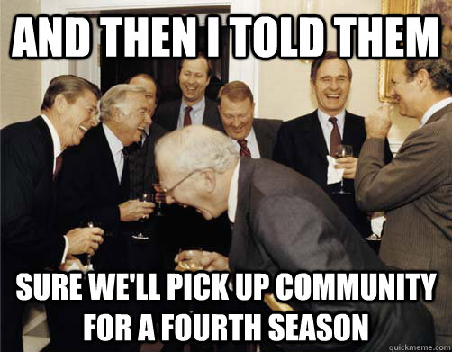 and then i told them sure well pick up community for a four - And then I told them