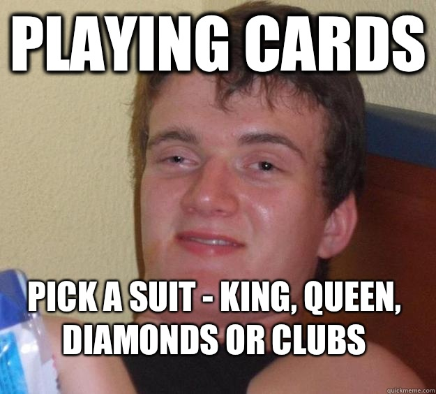 playing cards Pick a suit king queen diamonds or clubs  - 10 Guy
