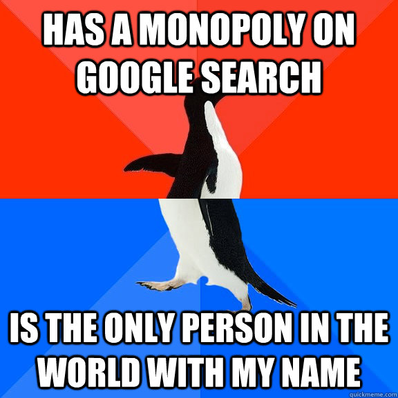 has a monopoly on google search is the only person in the wo - Socially Awesome Awkward Penguin