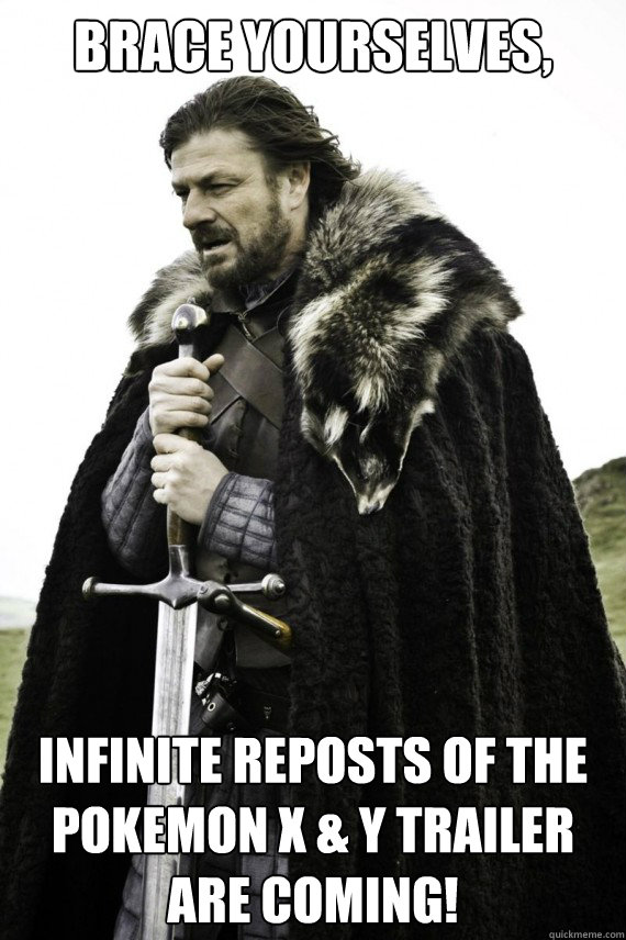 brace yourselves infinite reposts of the pokemon x y trai - Brace yourself