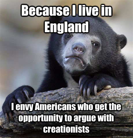 because i live in england i envy americans who get the oppor - Confession Bear