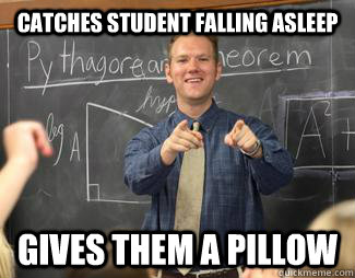catches student falling asleep gives them a pillow - Awesome High School Teacher