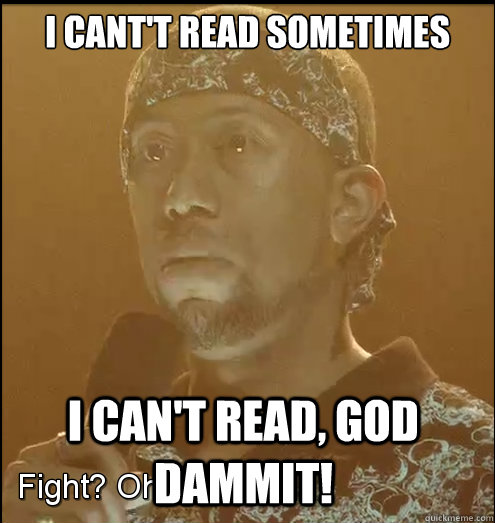 i cantt read sometimes i cant read god dammit - Never back nigga