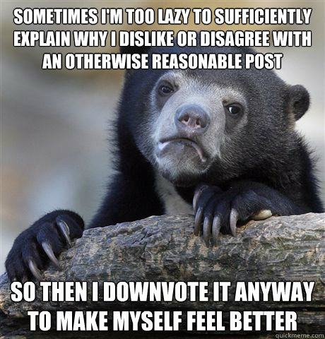 sometimes im too lazy to sufficiently explain why i dislike - Confession Bear