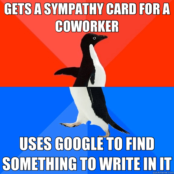 GETS A SYMPATHY CARD FOR A COWORKER USES GOOGLE TO FIND SOME - Socially Awesome Awkward Penguin