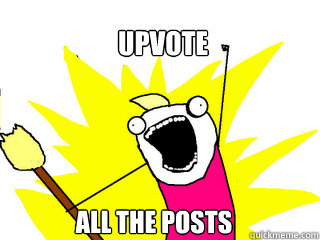 upvote all the posts - All The Things