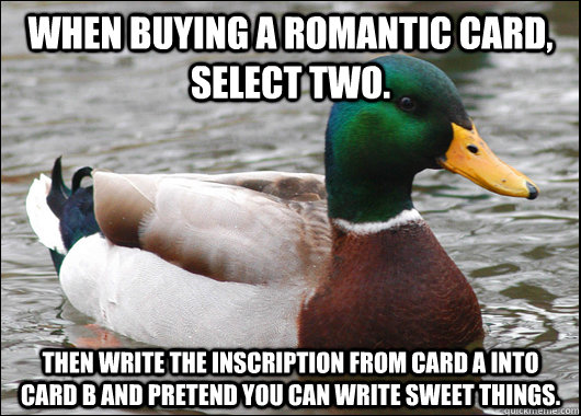 when buying a romantic card select two then write the ins - Actual Advice Mallard