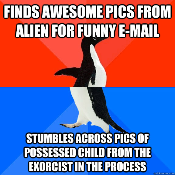 finds awesome pics from alien for funny email stumbles acro - Socially Awesome Awkward Penguin