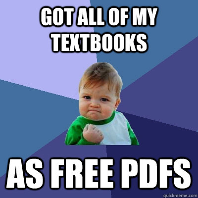 got all of my textbooks as free pdfs - Success Kid