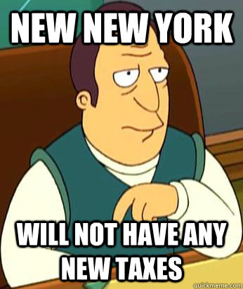 new new york will not have any new taxes - Futurama Cuomo