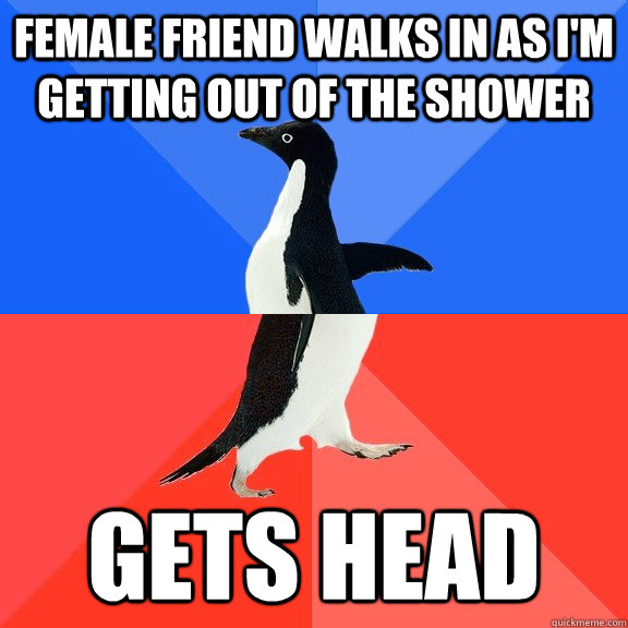 female friend walks in as im getting out of the shower gets - Socially Awkward Awesome Penguin