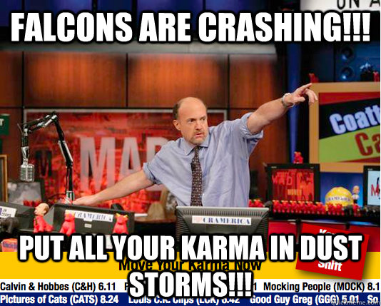 falcons are crashing put all your karma in dust storms - Mad Karma with Jim Cramer