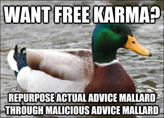 want free karma repurpose actual advice mallard through mal - Actual Advice Mallard
