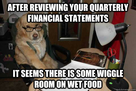 after reviewing your quarterly financial statements it seems - dog account