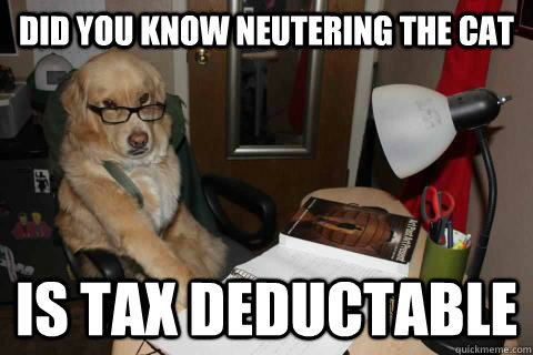 did you know neutering the cat is tax deductable - 