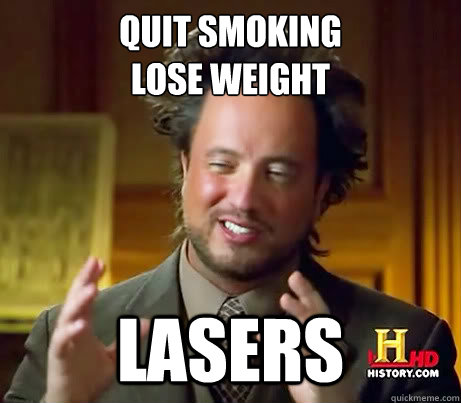 quit smoking lose weight lasers - Aliens