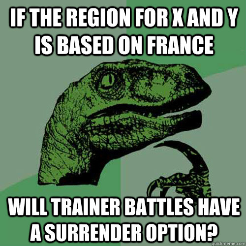 if the region for x and y is based on france will trainer ba - Philosoraptor